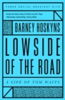 Lowside of the Road: A Life of Tom Waits - Book