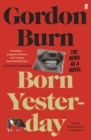 Born Yesterday : The News as a Novel - Book