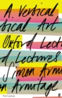 A Vertical Art : Oxford Lectures - Book