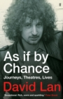 As If By Chance : Journeys, Theatres, Lives
