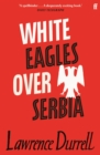 White Eagles Over Serbia - Book