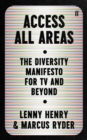 Access All Areas : The Diversity Manifesto for TV and Beyond - Book