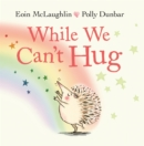 While We Can't Hug - eBook