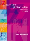Really Easy Jazzin' About (Flute) : Fun Pieces for Flute - Book