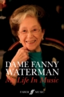 Dame Fanny Waterman: My Life in Music - Book