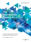 The Foundation Pianist Book 1 : A technical and musical curriculum for pianists at post Grade 1 level - Book