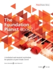 The Foundation Pianist Book 2 : A technical and musical curriculum for pianists at post Grade 2 level - Book