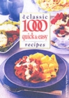 The Classic 1000 Quick and Easy Recipes - Book
