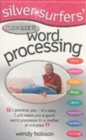Silver Surfers' Colour Guide to Word Processing - Book