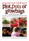 Grow Your Own Fruit and Veg in Plot, Pots or Grow Bags - eBook