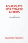 Four Plays for Coarse Actors : Coarse Acting Show - Book