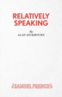 Relatively Speaking : A Comedy - Book