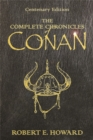 The Complete Chronicles Of Conan : Centenary Edition - Book