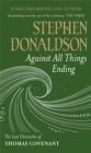 Against All Things Ending : The Last Chronicles of Thomas Covenant - Book