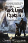 The Black Lung Captain : Tales of the Ketty Jay - Book