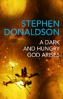 A Dark and Hungry God Arises : The Gap Cycle 3 - eBook