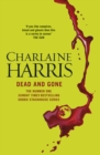 Dead and Gone : A True Blood Novel - eBook