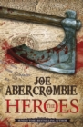 The Heroes : A First Law Novel - eBook