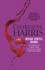 Dead Until Dark : A True Blood Novel - eBook