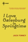 I Love Galesburg in the Springtime - eBook