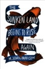 The Sunken Land Begins to Rise Again - eBook