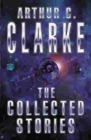 The Collected Stories Of Arthur C. Clarke - eBook