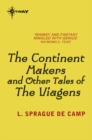 The Continent Makers and Other Tales of the Viagens - eBook