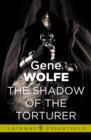 The Shadow of the Torturer : Urth: Book of the New Sun Book 1 - eBook