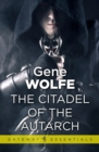 The Citadel of the Autarch : Urth: Book of the New Sun Book 4 - eBook