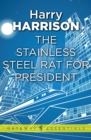 The Stainless Steel Rat for President : The Stainless Steel Rat Book 5 - eBook