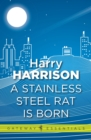 A Stainless Steel Rat Is Born : The Stainless Steel Rat Book 6 - eBook