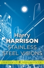 Stainless Steel Visions : The Stainless Steel Rat Book 9 - eBook