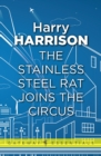 The Stainless Steel Rat Joins The Circus : The Stainless Steel Rat Book 10 - eBook