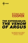 The Expendables: The Venom of Argus : The Expendables Book 4 - eBook