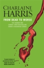 From Dead to Worse : A True Blood Novel - Book