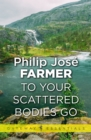 To Your Scattered Bodies Go - eBook