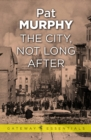 The City, Not Long After - eBook