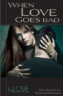 When Love Goes Bad : TruLove Collection - eBook