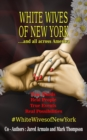 White Wives of New York : ....and All Across America - eBook