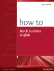 How to Teach Business English - Book