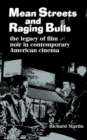 Mean Streets and Raging Bulls : The Legacy of Film Noir in Contemporary American Cinema - eBook