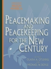 Peacemaking and Peacekeeping for the New Century - eBook