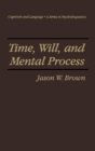 Time, Will, and Mental Process - eBook