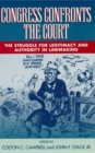 Congress Confronts the Court : The Struggle for Legitimacy and Authority in Lawmaking - eBook