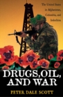 Drugs, Oil, and War : The United States in Afghanistan, Colombia, and Indochina - eBook