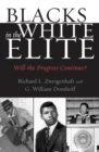 Blacks in the White Elite : Will the Progress Continue? - eBook