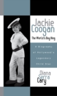 Jackie Coogan: The World's Boy King : A Biography of Hollywood's Legendary Child Star - eBook