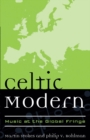 Celtic Modern : Music at the Global Fringe - eBook