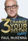 The 3 Things That Will Change Your Destiny Today! - Book