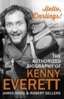 Hello, Darlings! : The Authorized Biography of Kenny Everett - Book